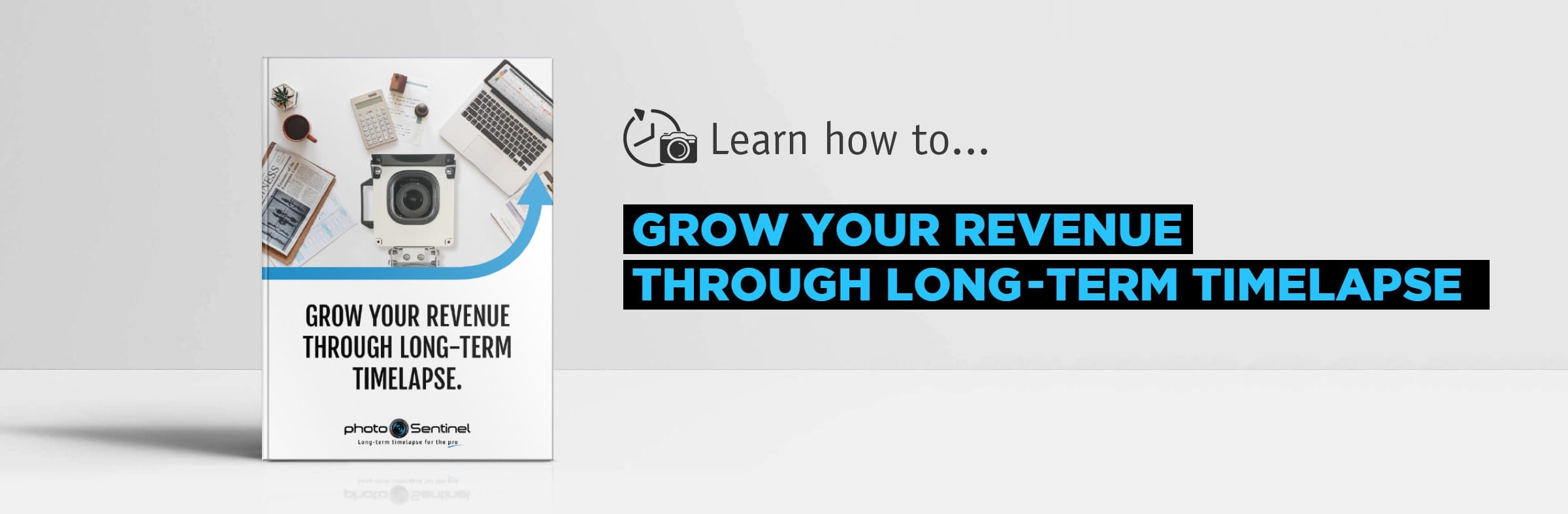The photoSentinel eBook 'Grow Your Revenue Through Long-Term Timelapse'