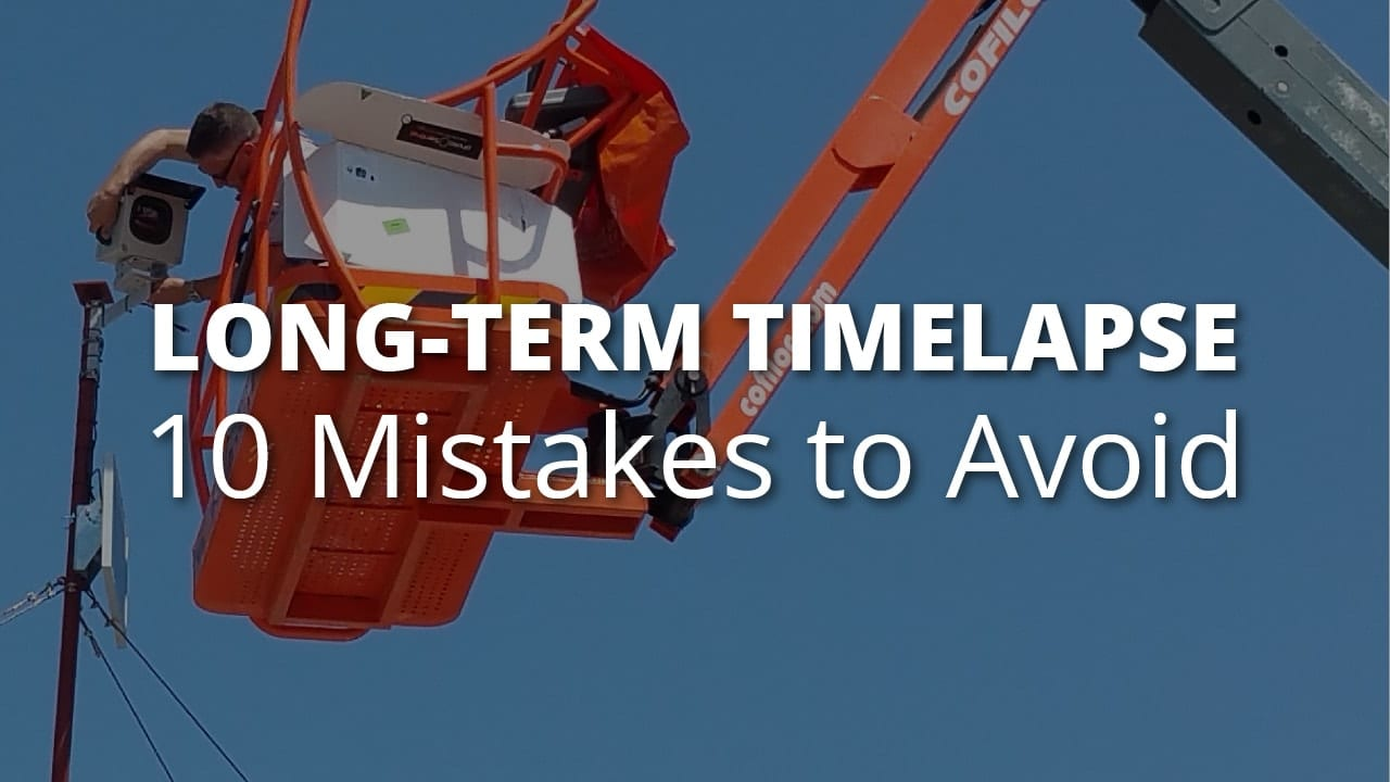 Long-Term Construction Timelapse: Ten Mistakes Photographers Must Avoid