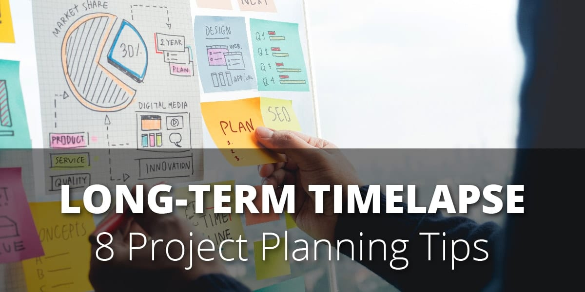 Title Image - Long-Term Construction Timelapse Planning Tips