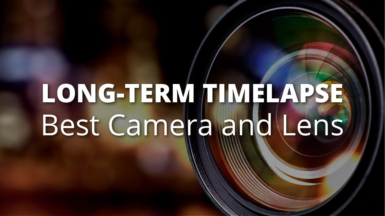 Title Image - Best Camera and Lens for Long-Term Construction Time Lapse